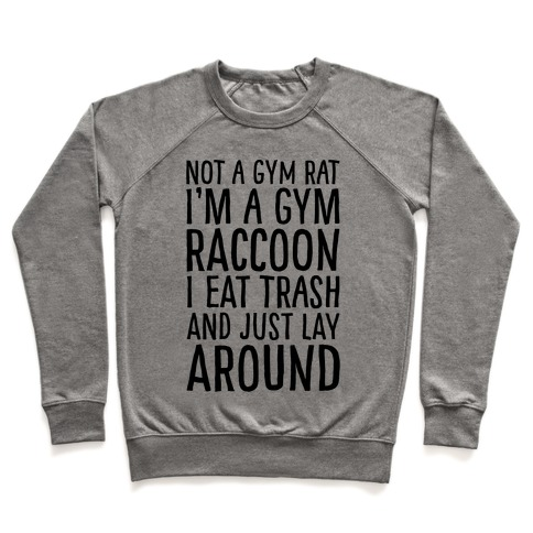 Not A Gym Rat I'm A Gym Raccoon Pullover