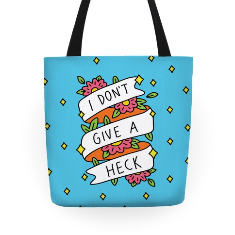 I Don't Give A Heck Tote