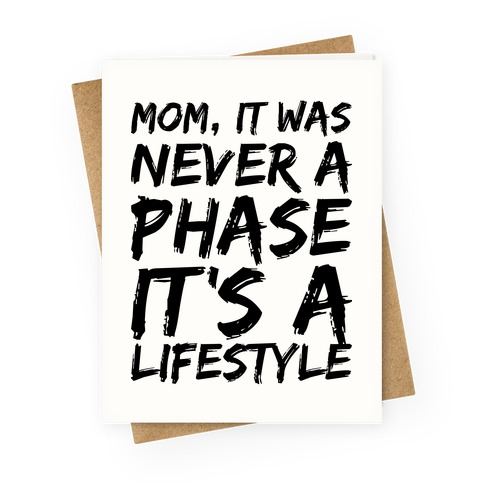 Mom, It Was Never A Phase It's A Lifestyle Emo Greeting Card