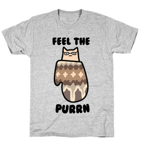 Feel the Purrn T-Shirt