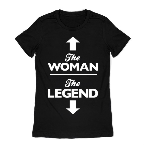 The Woman, The Legend Womens T-Shirt