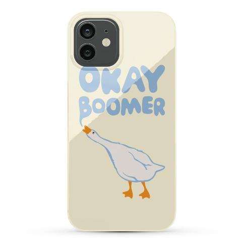 Okay Boomer Goose Parody Phone Case