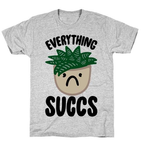 Everything Succs T-Shirt