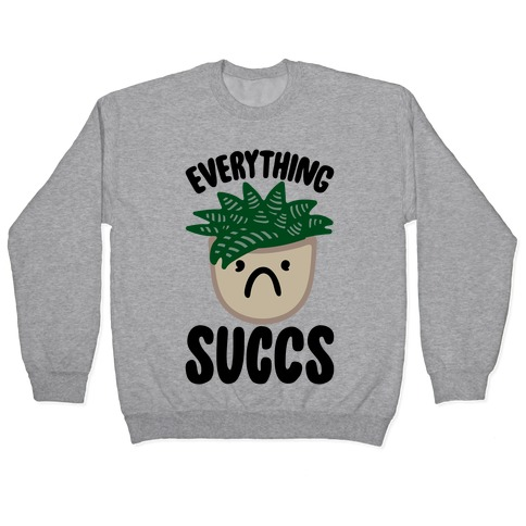 Everything Succs Pullover