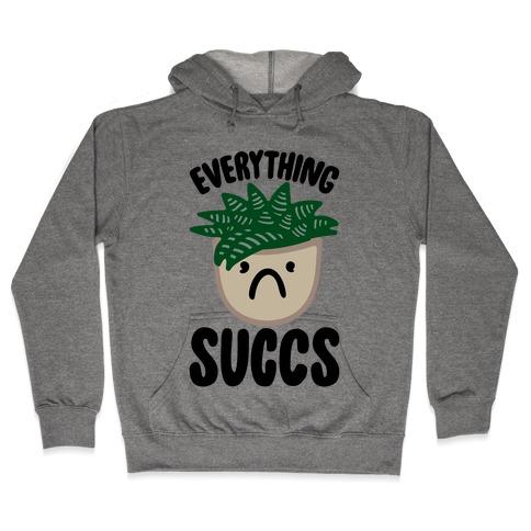 Everything Succs Hooded Sweatshirt