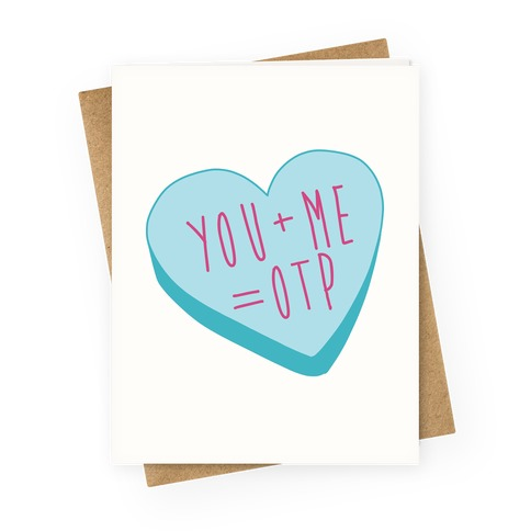You + Me = OTP Greeting Card