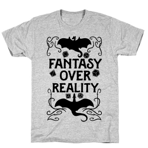 Fantasy Over Reality Mens/Unisex T-Shirt
