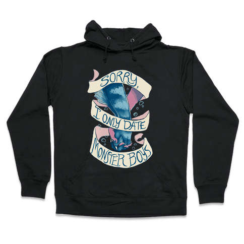 Sorry, I Only Date Monster Boys Hooded Sweatshirt
