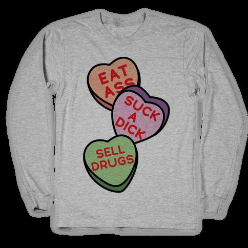 Eat Ass Suck a Dick Sell Drugs Long Sleeve T-Shirt