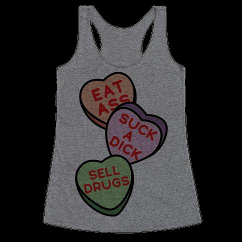 Eat Ass Suck a Dick Sell Drugs Racerback Tank Top