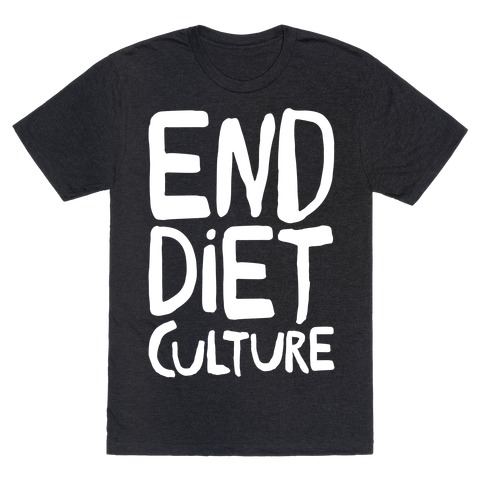 End Diet Culture White Print T-Shirt