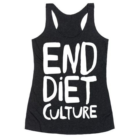 End Diet Culture White Print Racerback Tank Top