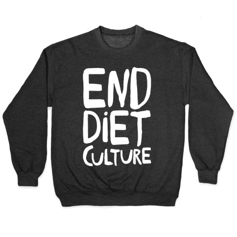 End Diet Culture White Print Pullover