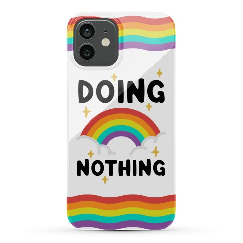 Doing Nothing Phone Case