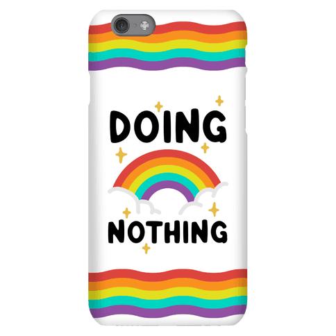Doing Nothing Phone Case
