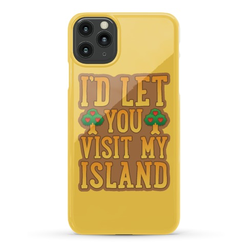 I'd Let You Visit My Island Phone Case