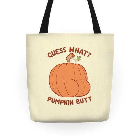 Guess What? Pumpkin Butt Tote