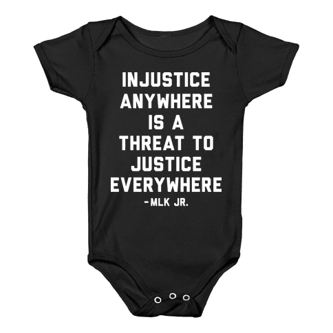 Injustice Anywhere Is A Threat To Justice Everywhere Baby Onesy