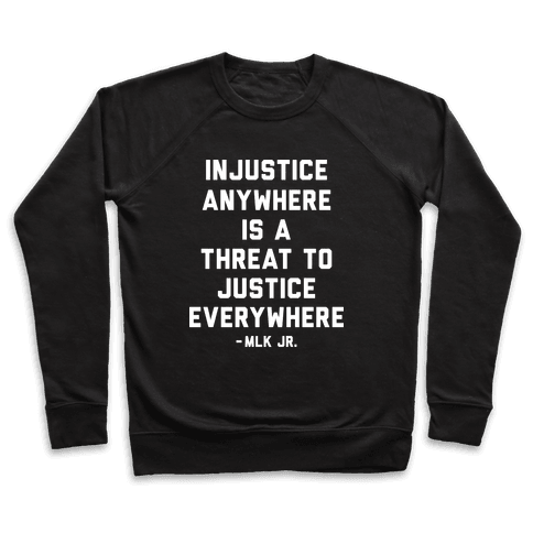 Injustice Anywhere Is A Threat To Justice Everywhere Pullover
