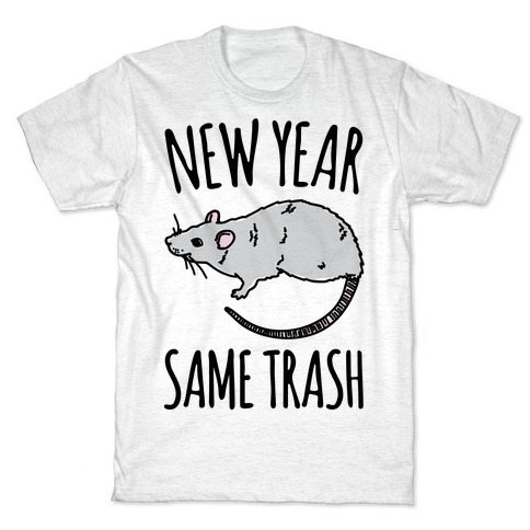 New Year Same Trash T-Shirt
