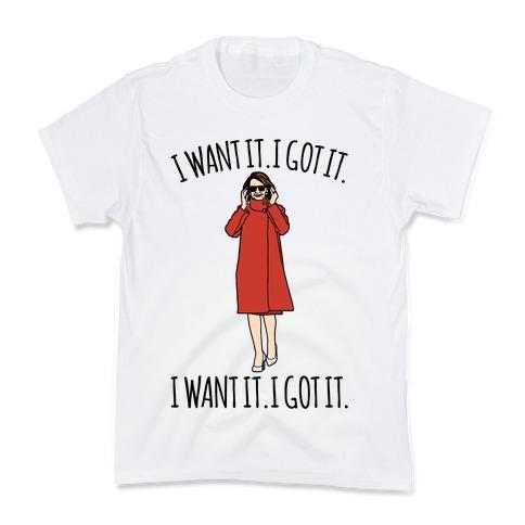 I Want It I Got It Nancy Pelosi Parody Kids T-Shirt