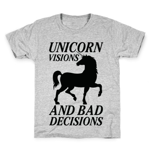 Unicorn Visions and Bad Decisions Kids T-Shirt