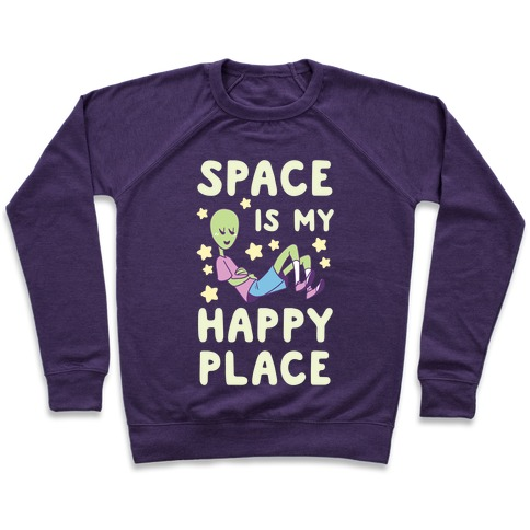 Space is my Happy Place Pullover