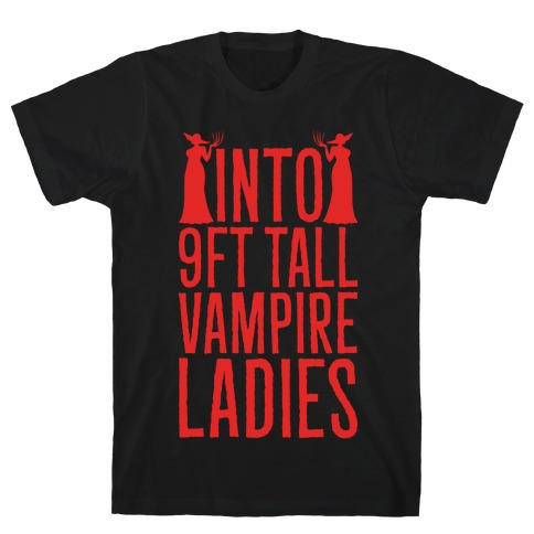 Into 9ft Tall Vampire Ladies Parody White Print T-Shirt