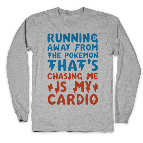 Running Away From The Pokemon That's Chasing Me Parody Long Sleeve T-Shirt
