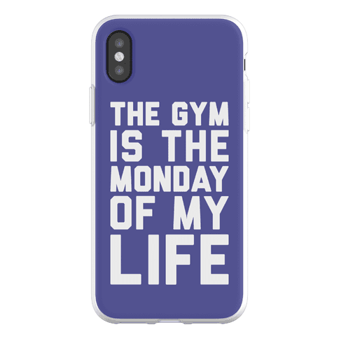 The Gym Is The Monday Of My Life Phone Flexi-Case