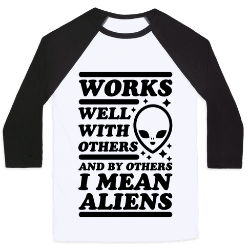 By Others I Mean Aliens Baseball Tee