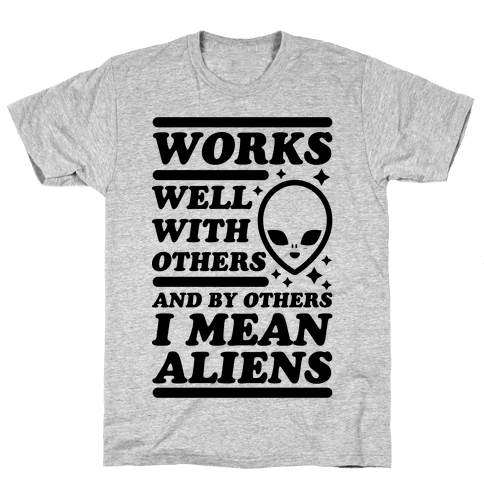 By Others I Mean Aliens Mens T-Shirt