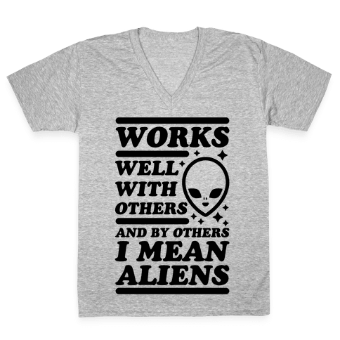 By Others I Mean Aliens V-Neck Tee Shirt
