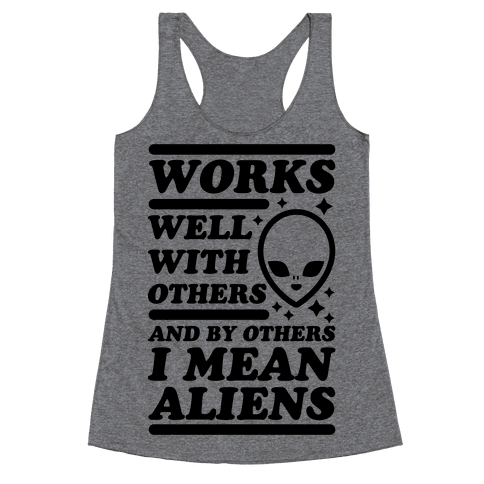 By Others I Mean Aliens Racerback Tank Top