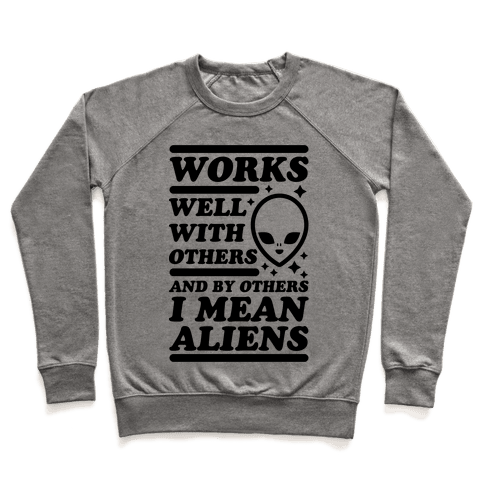 By Others I Mean Aliens Pullover