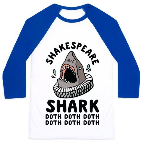 Shakespeare Shark Doth Doth Doth Baseball Tee