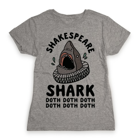 Shakespeare Shark Doth Doth Doth Womens T-Shirt