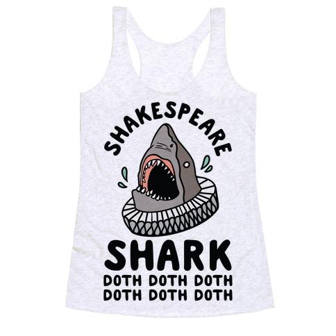 Shakespeare Shark Doth Doth Doth Racerback Tank Top