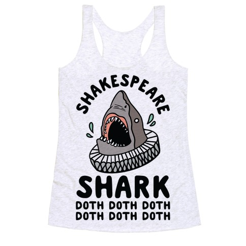 Shakespeare Shark Doth Doth Doth Racerback Tank Top