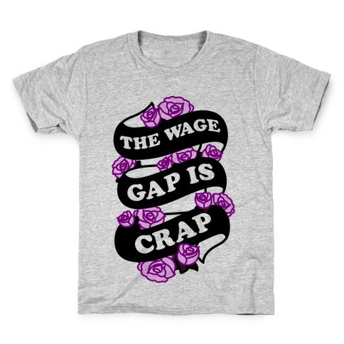 The Wage Gap Is Crap Kids T-Shirt
