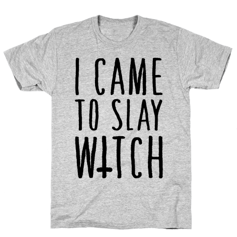 I Came To Slay Witch Mens T-Shirt