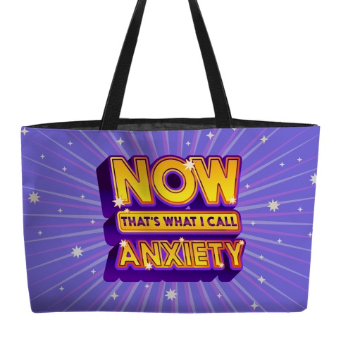 Now That's What I Call Anxiety Weekender Tote
