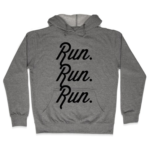 Run Run Run Hooded Sweatshirt