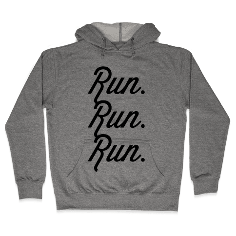 Run Run Run Hooded Sweatshirt
