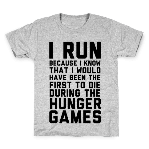 I Run Because Hunger Games Kids T-Shirt