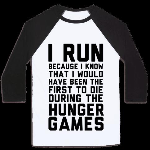 I Run Because Hunger Games Baseball Tee