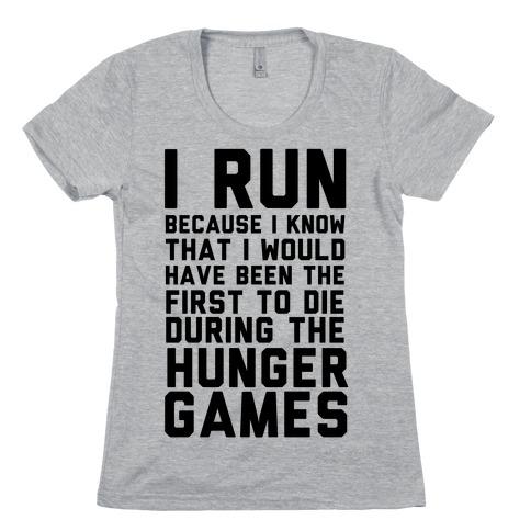 I Run Because Hunger Games Womens T-Shirt