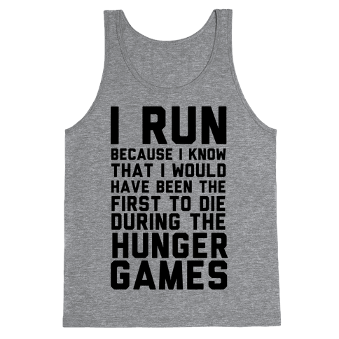 I Run Because Hunger Games Tank Top