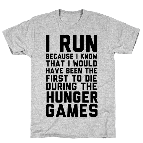 I Run Because Hunger Games Mens T-Shirt