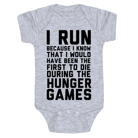 I Run Because Hunger Games Baby Onesy
